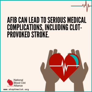 Atrial Fibrillation (AFib) and Clot-Provoked Stroke | Blood