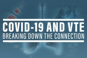 Webinar: COVID-19 and VTE: Breaking Down the Connection