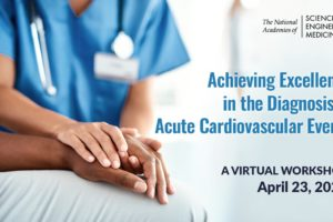 Achieving Excellence in the Diagnosis of Acute Cardiovascular Events: A Virtual Workshop