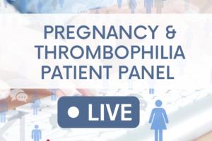 Pregnancy & Thrombophilia Patient Panel_Web (1)